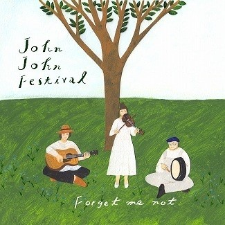 John John Festival レコ発ワンマンツアー『Forget me not』